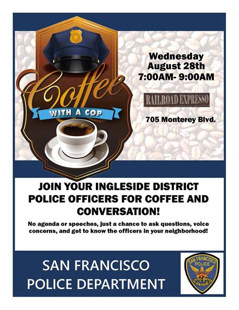 Cek terus toko district coffee untuk update produk hingga kode voucher dari toko district coffee terbaru secara online di tokopedia! Ingleside District Coffee With A Cop | San Francisco Police Department