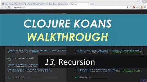 Light Table Ide by Learn Clojure 13 Recursion Clojure Koans Walkthrough In
