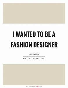 Fashion Designer Quotes u0026 Sayings | Fashion Designer Picture Quotes