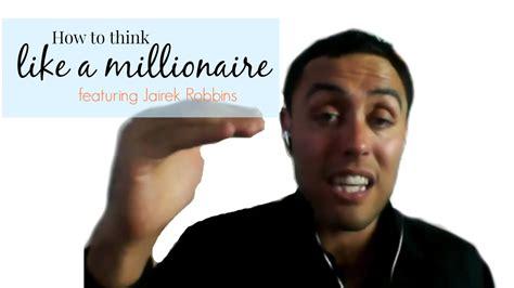 How To Think Like A Millionaire Ft. Jairek Robbins