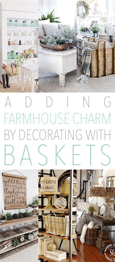 adding farmhouse charm  decorating  baskets
