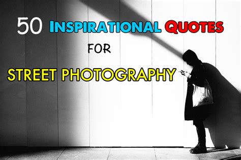 inspirational quotes  street photography shooter
