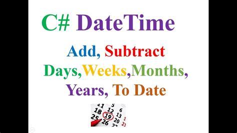datetime addsubtract daysweeksmonthsyears date youtube