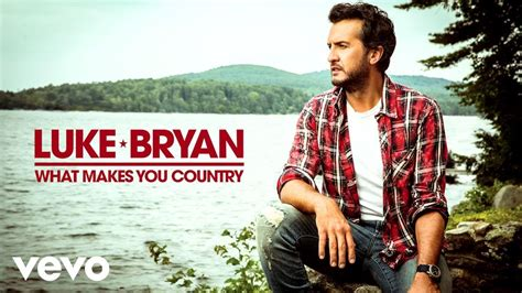 Luke Bryan Tells Us 'what Makes You Country' [video