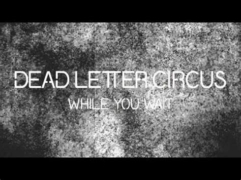 dead letter circus dead letter circus while you wait chords chordify 21309 | 0