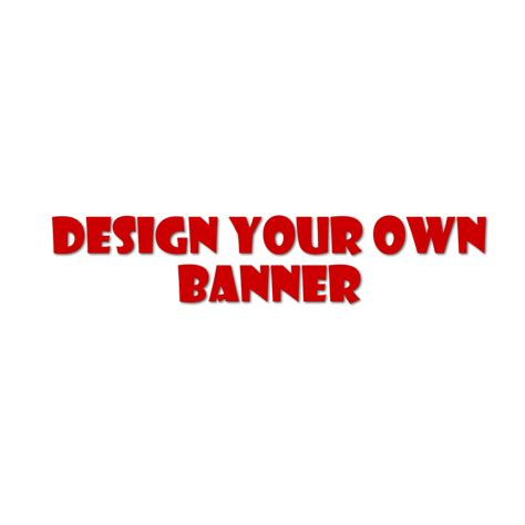 13 Design Your Own Free Banners Images  Design Your Own