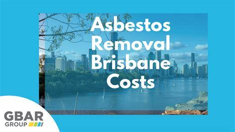 asbestos removal brisbane cost gbar group