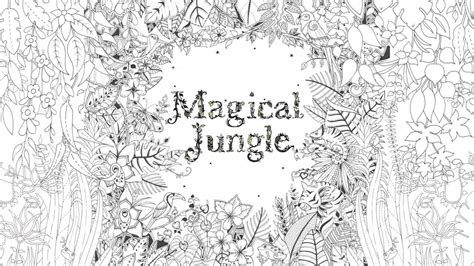 magical jungle  inky expedition colouring book youtube