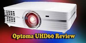 Optoma Uhd60 Review  True 4k Uhd Projector In 2020 Picked