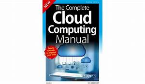 The Complete Cloud Computing Manual
