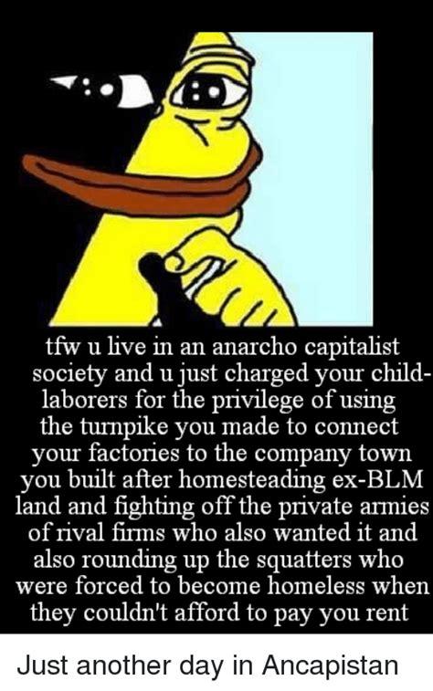 Anarcho Capitalism Memes - hugelol ultralord