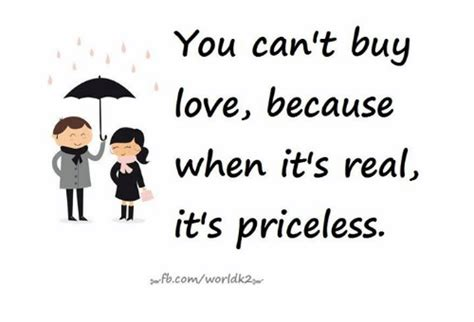 You Can't Buy Love Because When It's Real It's Priceless