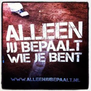 Bent Quotes. Qu... Alleen Jij Quotes