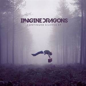 Imagine Dragons - Continued Silence EP   Music Omnivore ...