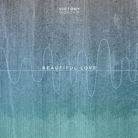 victory worship beautiful love lyrics genius lyrics