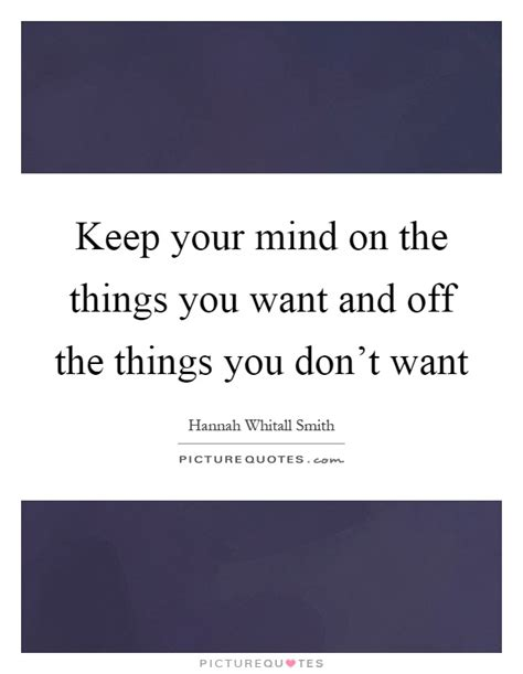 things you dont need on a resume keep your mind on the things you want and the things you picture quotes