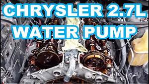 Water Pump Replacement Chrysler 2 7l Engine Overview Not A