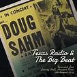 Texas Radio and the Big Beat - Doug Sahm | Songs, Reviews ...
