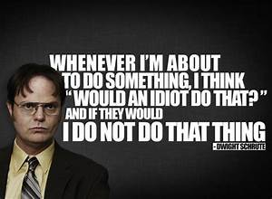 Wise Words From... Good Dwight Quotes