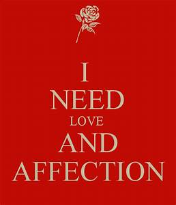 I NEED LOVE AND AFFECTION Poster | NIBIL | Keep Calm-o-Matic