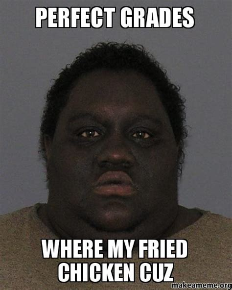 Fried Chicken Meme - fried chicken black people memes
