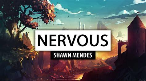 Shawn Mendes ‒ Nervous [lyrics] 🎤