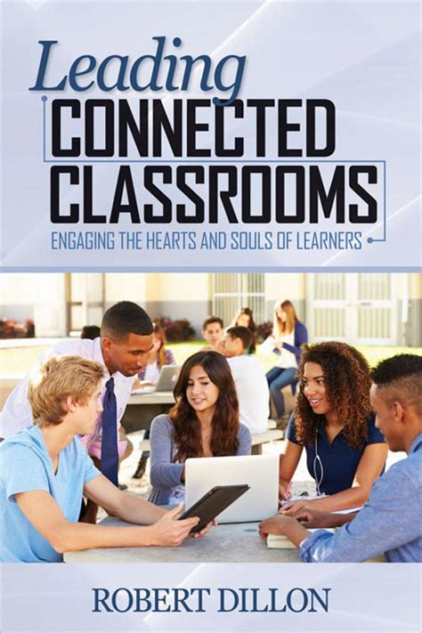 leading connected classrooms engaging  hearts