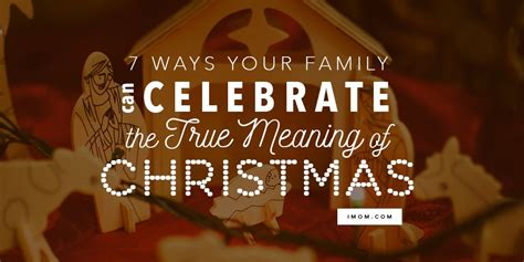ways  family  celebrate  true meaning
