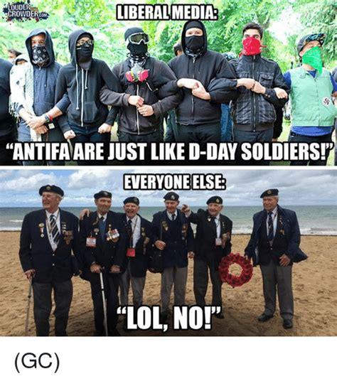 D Day Meme - ouder crowdercom liberalmedia antifa are just like d day soldiers everyone else lol no gc