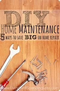 Diy Home Maintenance Tips To Save Big