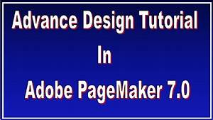 Advance Design Tutorial In Adobe Pagemaker 7 0 In Hindi