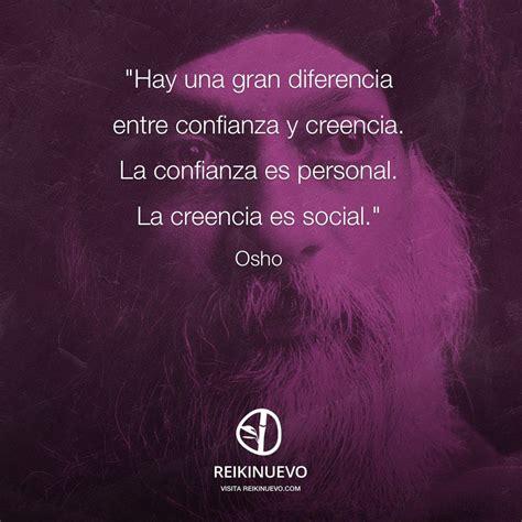 3f si鑒e social osho confianza y creencia http reikinuevo com osho confianza creencia frases memorables en español osho