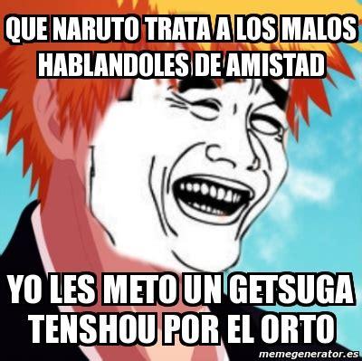 Memes Generator En Espaã Ol - meme personalizado que naruto trata a los malos hablandoles de amistad yo les meto un getsuga