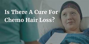 Can Chemotherapy Hair Loss Be Cured