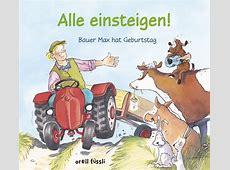 Alle einsteigen! Bauer Max hat Geburtstag Orell Füssli