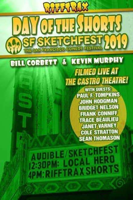 RiffTrax Live: Day of the Shorts: SF Sketchfest 2019 ...