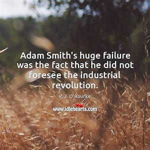 Adam Smith's huge failure was the fact that he did not ...