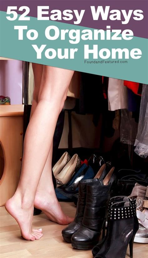 52 Easy Ways To Organize Your Home  Found And Featured