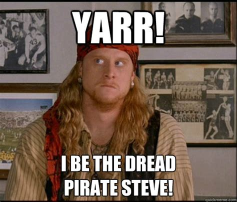 Stevie Memes Pirate Steve Memes Quickmeme