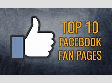 Top 10 Most Liked Popular Facebook Pages