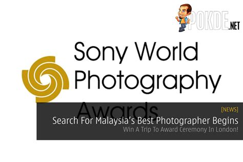 Sony World Photography Awards Search For Malaysia's Best