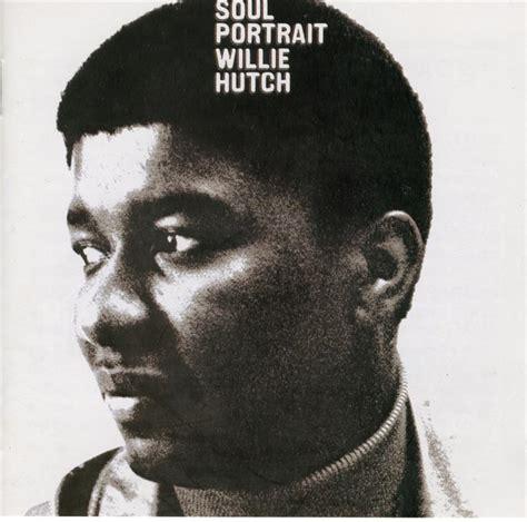 Willie Hutch Havin A House - willie hutch soul portrait lyrics and tracklist genius