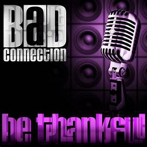 Be Thankful by Bad Connection on MP3, WAV, FLAC, AIFF ...
