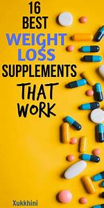 16 Best Weight Loss Supplements That Work  2018 Review