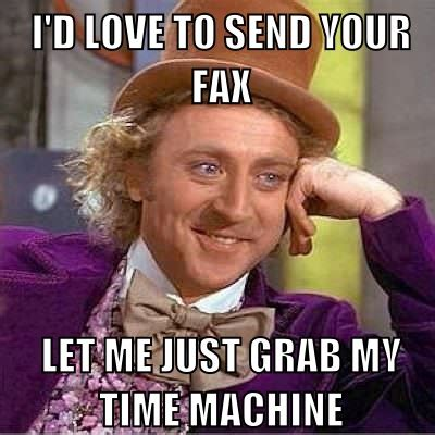 Fax Meme - throwback thursday remember the fax machine remember the first time someone asked you what a