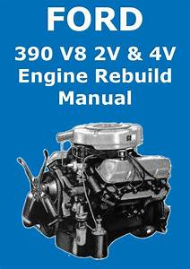 Ford 390 Cu  In  V8 Engine Rebuild  U0026 Overhaul Manual  With