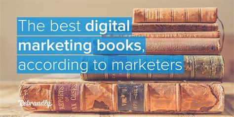 digital marketing books the best digital marketing books rebrandly