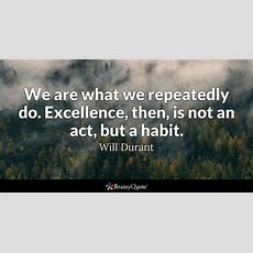 Will Durant  We Are What We Repeatedly Do Excellence