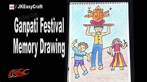How to draw Ganpati Festival, Memory Drawing How to draw ...