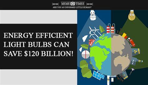 energy efficient light bulbs facts meme times mocomi